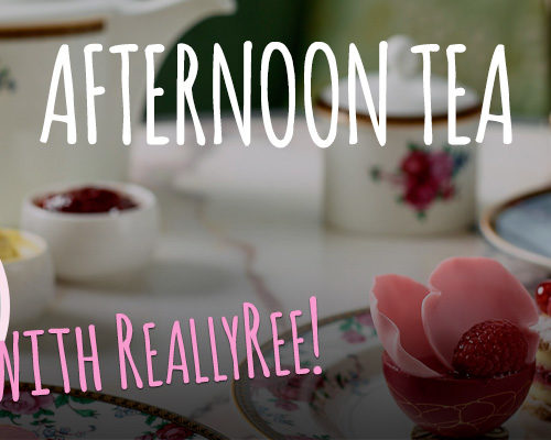 Afternoon Tea with ReallyRee!